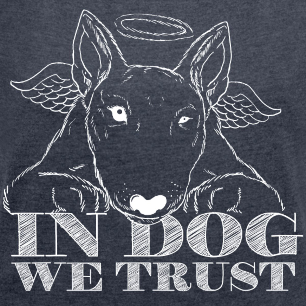 In Dog We Trust | Frauen T-Shirt mit gerollten Ärmeln